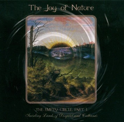 The Joy Of Nature - The Empty Circle Part I CD