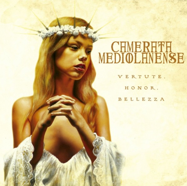 CAMERATA MEDIOLANENSE - Vertute. Honor. Bellezza. (2013)