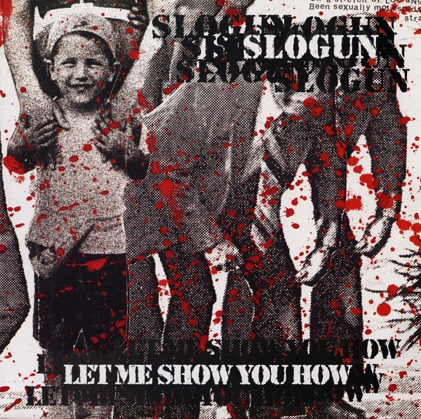 SLOGUN - Let Me Show You How LP (Lim500)