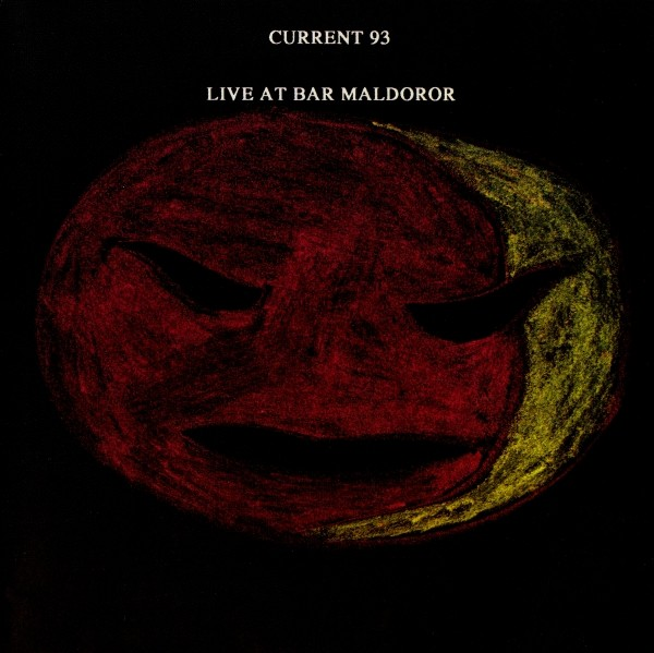 Current 93 – Live At Bar Maldoror CD (1990)