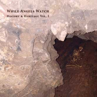 While Angels Watch - History & Heritage Vol. I CD (Lim525)