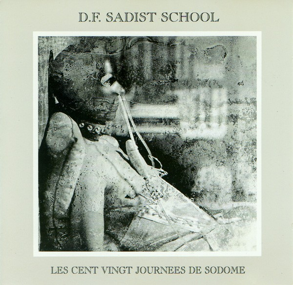 D.F. Sadist School / Die Form - Les Cent Vingt Journées CD (RARE