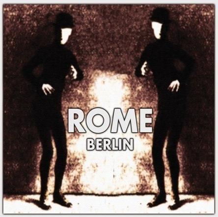 ROME - Berlin CD (2nd 2010) RARE!