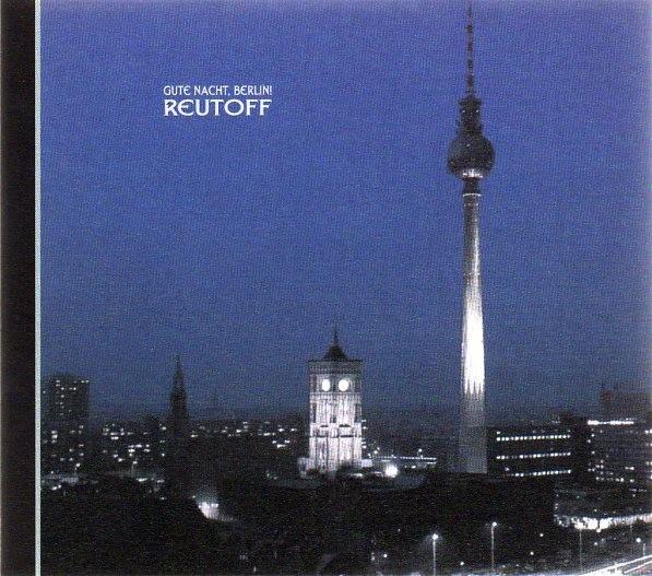Reutoff - Gute Nacht, Berlin! CD