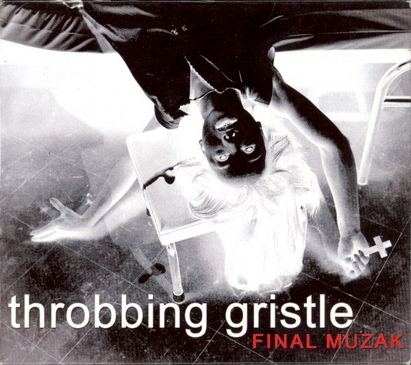 Throbbing Gristle – Final Muzak CD (2002)