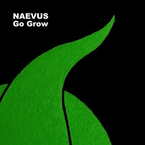 NAEVUS (John Murphy) - Go Grow 7