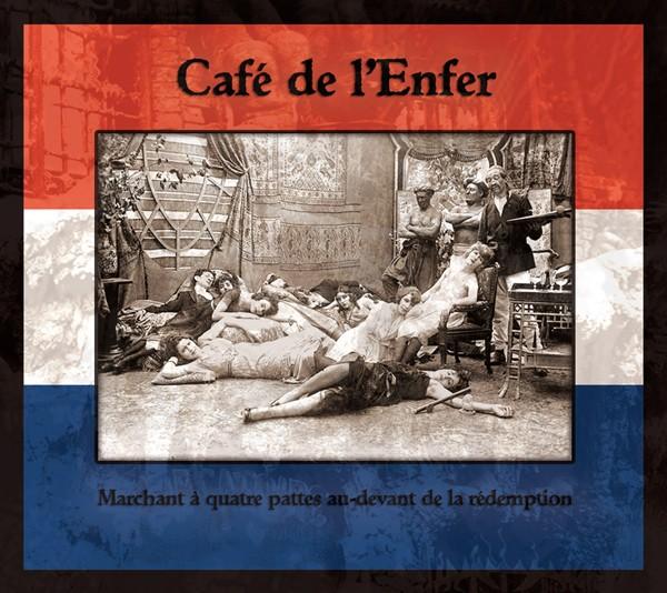 CAFE DE L'ENFER - Marchant A Quatre CD 2011