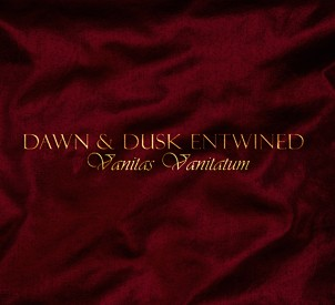 Dawn & Dusk Entwined - Vanitas Vanitatum CD 2010