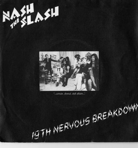 Nash The Slash - 19th Nervous Breakdown 7