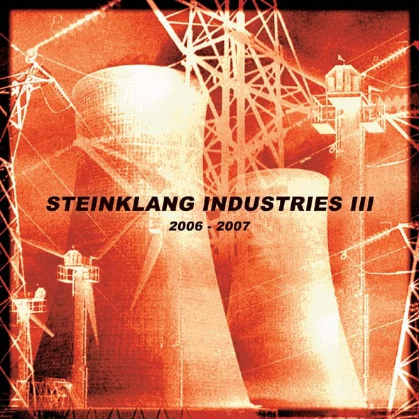 V/A Sampler - Steinklang Industries III 2006-2007 CD