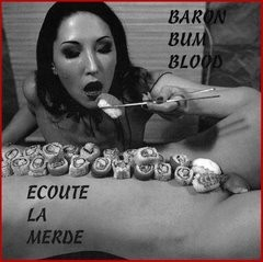 BARON BUM BLOOD/ECOUTE LA MERDE - The Sushi Girl CD(Lim250)
