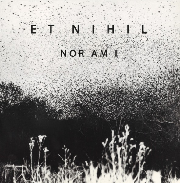 ET NIHIL - Nor Am I LP+DVD SET (Lim 25) 2017