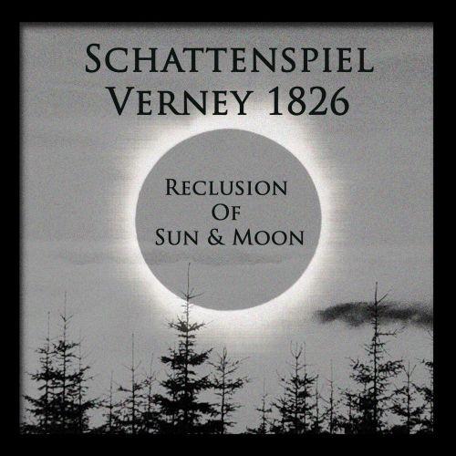 SCHATTENSPIEL / VERNEY 1826 - Reclusion Of Sun & Moon CD Lim100
