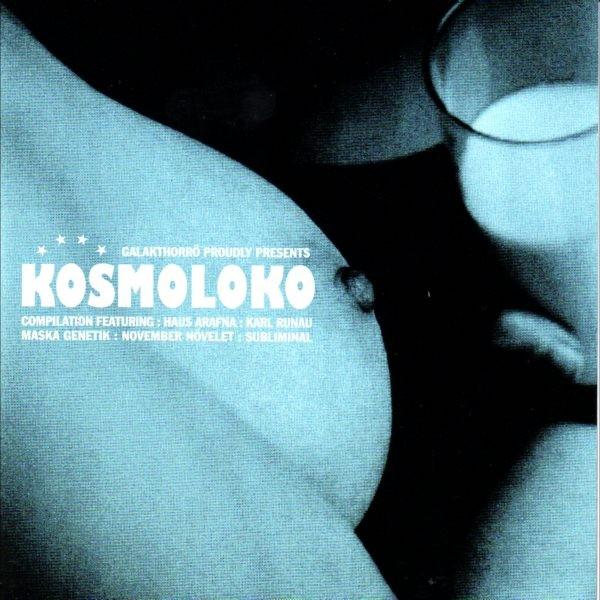 V/A Sampler - Kosmoloko (Haus Arafna) CD (2004)