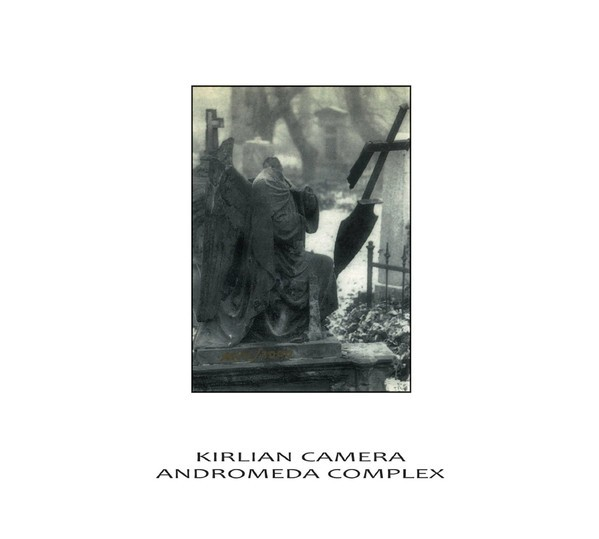 Kirlian Camera / Andromeda Complex ‎- Split CD Digi 2015 Reissue