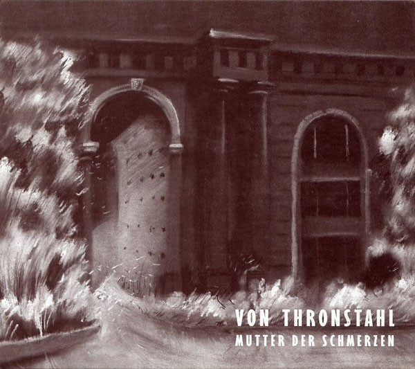 Von Thronstahl - Mutter Der Schmerzen CD (2nd Lim500)