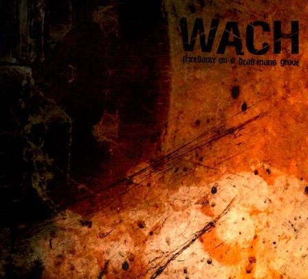 WACH - Firedance On A Dead Mans Grave CD (Lim200)