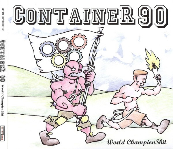 CONTAINER 90 - World Champion Shit CD 2008