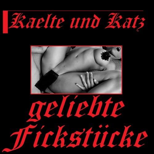 KAELTE & KATZ (Kaelteeinbruch Catgirl) - Geliebte F*ckstücke CDr (Lim20) 2018