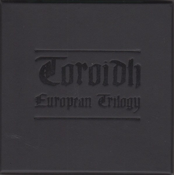 Toroidh - European Trilogy 3CD BOX (Lim900)