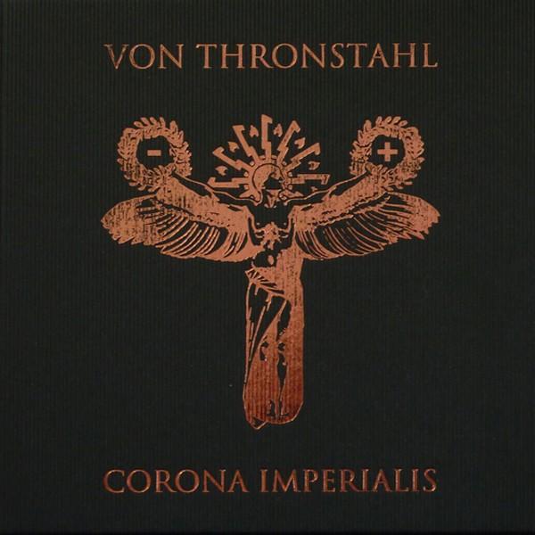 VON THRONSTAHL - Corona Imperialis 3CD BOX SET (Lim500) 2012