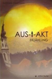 Andreas Neumann (Kirchohmfeld) - Aus-T-akt (Book+signed)