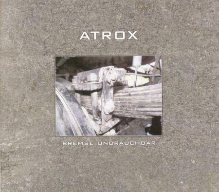 Atrox - Bremse unbrauchbar CD (Lim333)