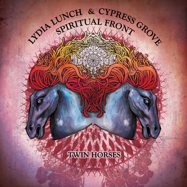 Lydia Lunch & Cypress Grove / Spiritual Front ‎– Twin Horses LP (Lim299) 2014