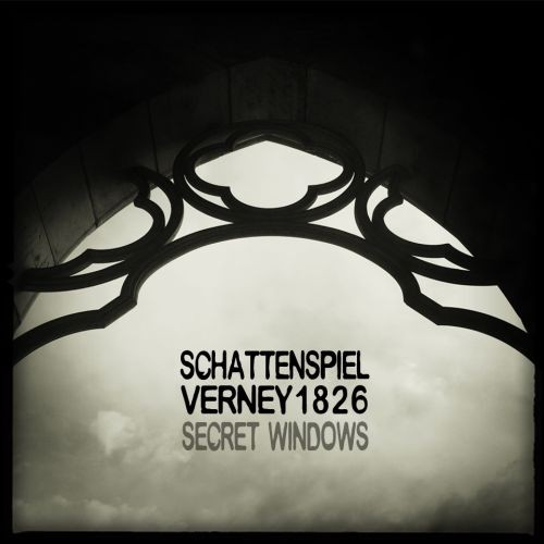 SCHATTENSPIEL / VERNEY 1826 - Secret Windows CDr (Lim100)