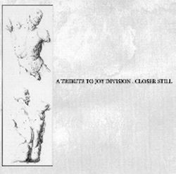 Closer Still - A Tribute To Joy Division CD (1999)