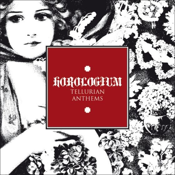 Horologium – Tellurian Anthems LP (Lim333)