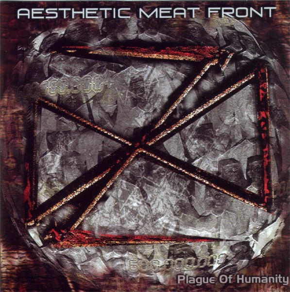 Aesthetic Meat Front - Plague Of Humanity CD (Lim500)