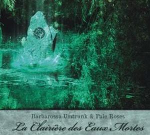 BARBAROSSA UMTRUNK / PALE ROSES - La Clairière des...CD (Lim300)