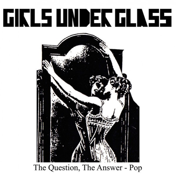 Girls Under Glass - The Question, The Answer - Pop LP (Lim100)