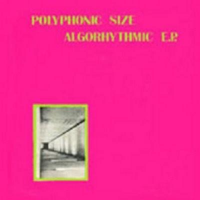 Polyphonic Size – Algorhythmic 7EP (1979)
