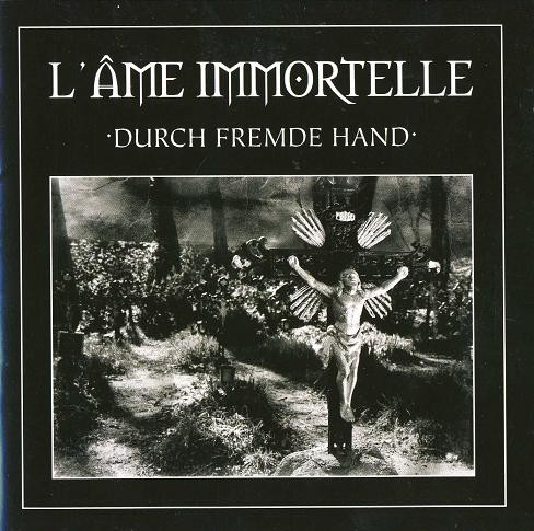 L'ame Immortelle / ASP - Durch Fremde Hand 2CD