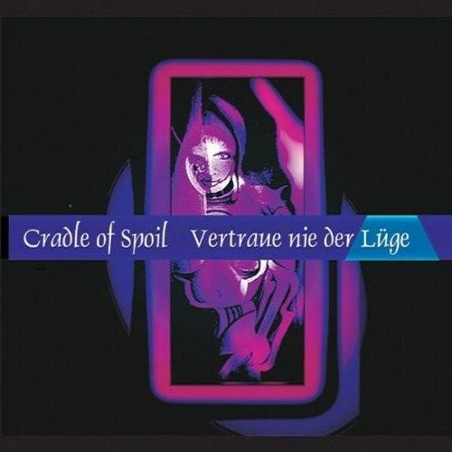 Cradle Of Spoil - Vertrau nie der Lüge MCD (Lim666)