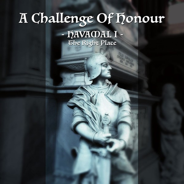 A CHALLENGE OF HONOUR - HAVAMAL I - The Right Place LP (Lim52)