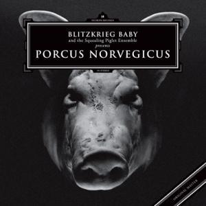 Blitzkrieg Baby - Porcus Norvegicus CD