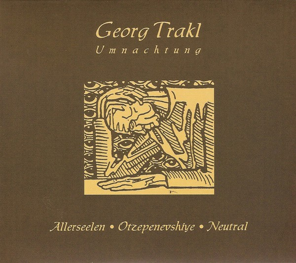 Allerseelen / Otzepenevshiye / Neutral - Georg Trakl CD (Lim500)