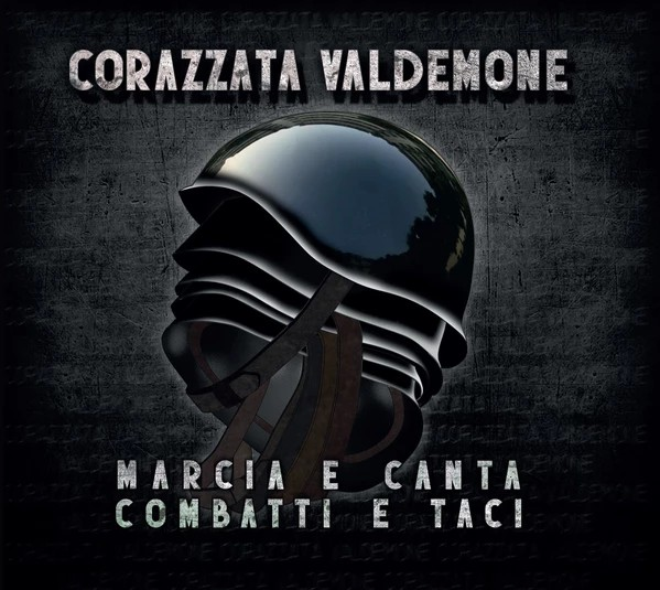 CORAZZATA VALDEMONE - Marcia E Canta - Combatti E Taci