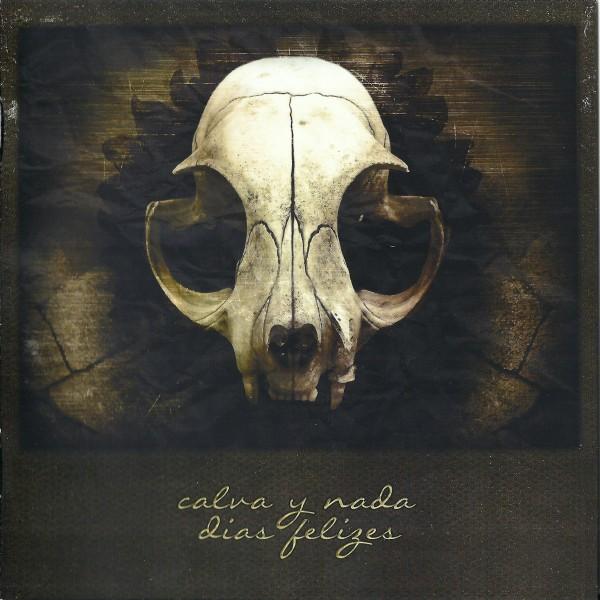 CALVA Y NADA - Dias Felizes CD (Lim500) 2013