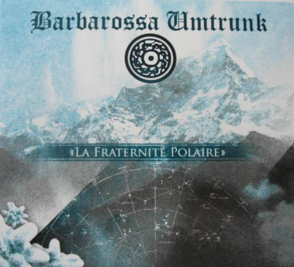 Barbarossa Umtrunk - La Fraternité Polaire CD