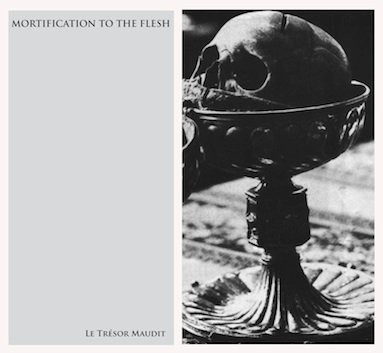 Mortification To The Flesh - Le Trésor Maudit CD