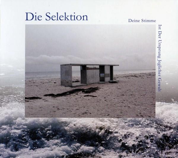 DIE SELEKTION - Deine Stimme Ist Der Ursprung Jeglicher Gewalt CD (Lim999) 2017