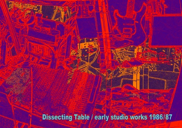 Dissecting Table – Early Studio Works 1986/87 CD (Lim500)