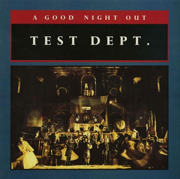 Test Dept. – A Good Night Out LP