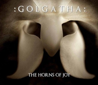 :GOLGATHA: - The Horns of Joy CD