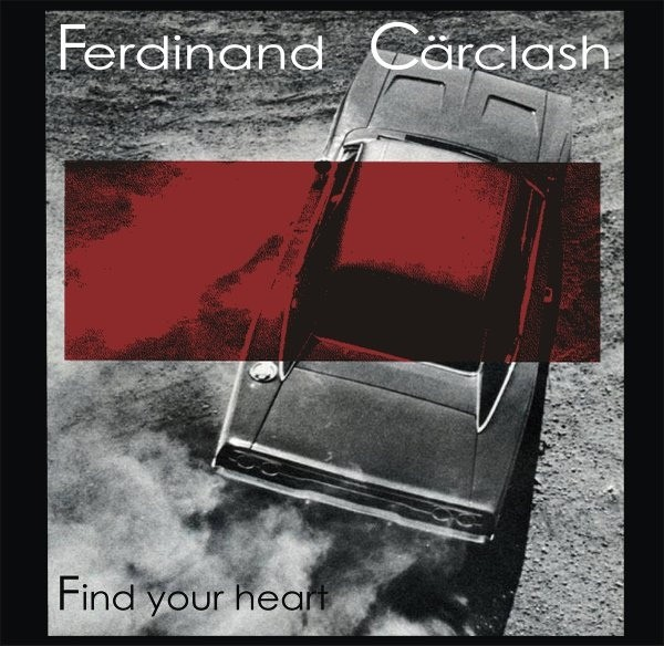 Ferdinand Cärclash – Find Your Heart 10 (Lim300)
