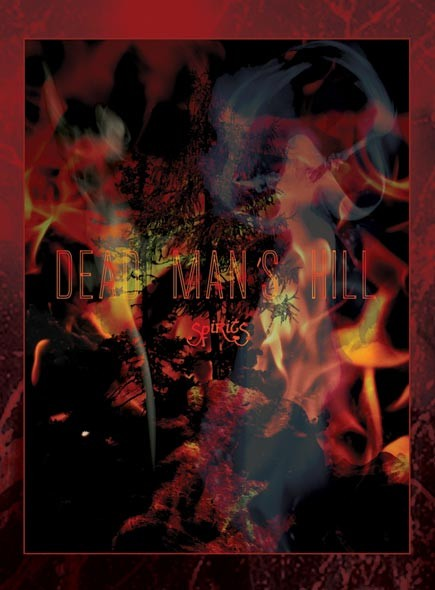 DEAD MAN'S HILL - Spirits CD Slim DVD case (Lim500) 2010